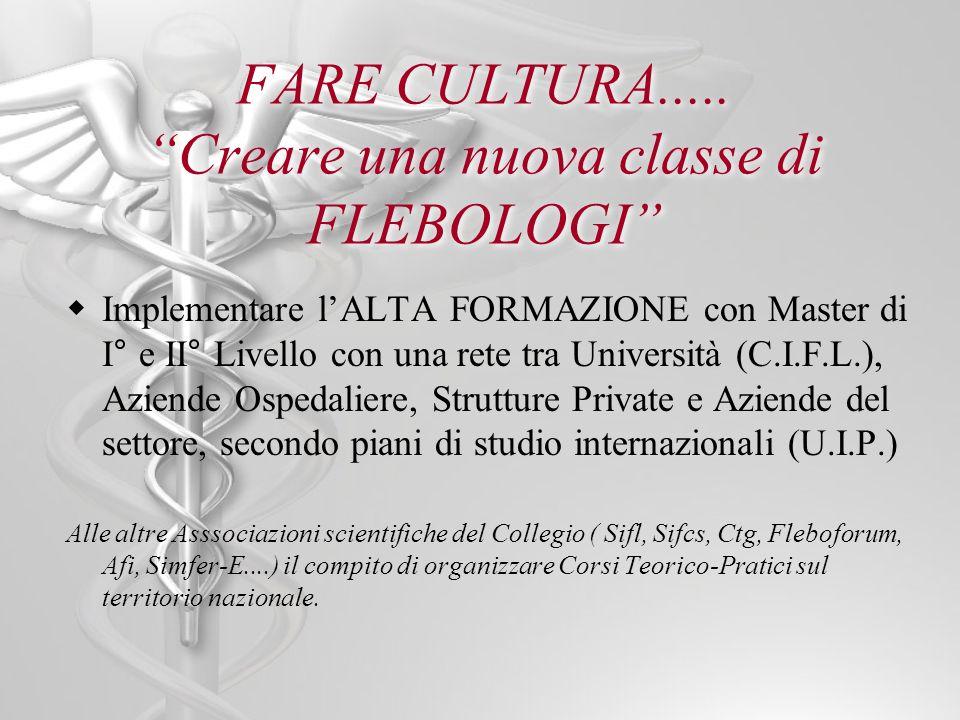 FARE CULTURA..... Creare una nuova classe di FLEBOLOGI