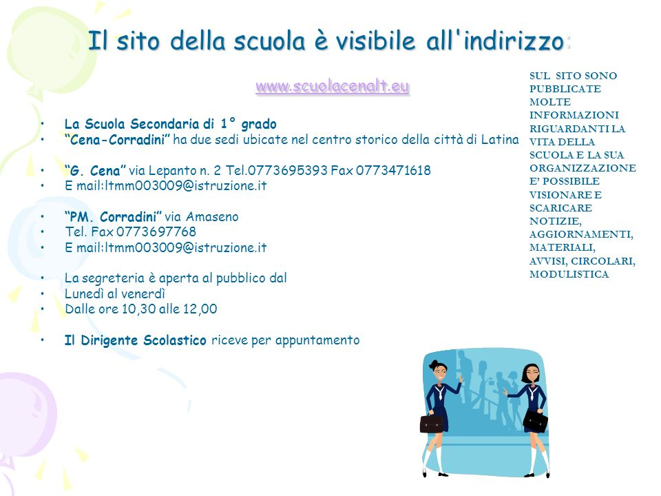 Il sito della scuola è visibile all indirizzo: www.scuolacenalt.eu