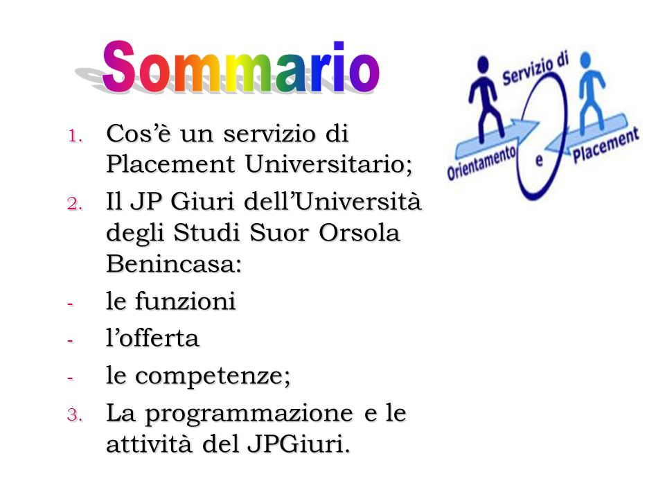 Sommario Cos'è un servizio di Placement Universitario;