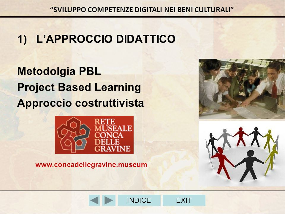 L'APPROCCIO DIDATTICO Metodolgia PBL Project Based Learning