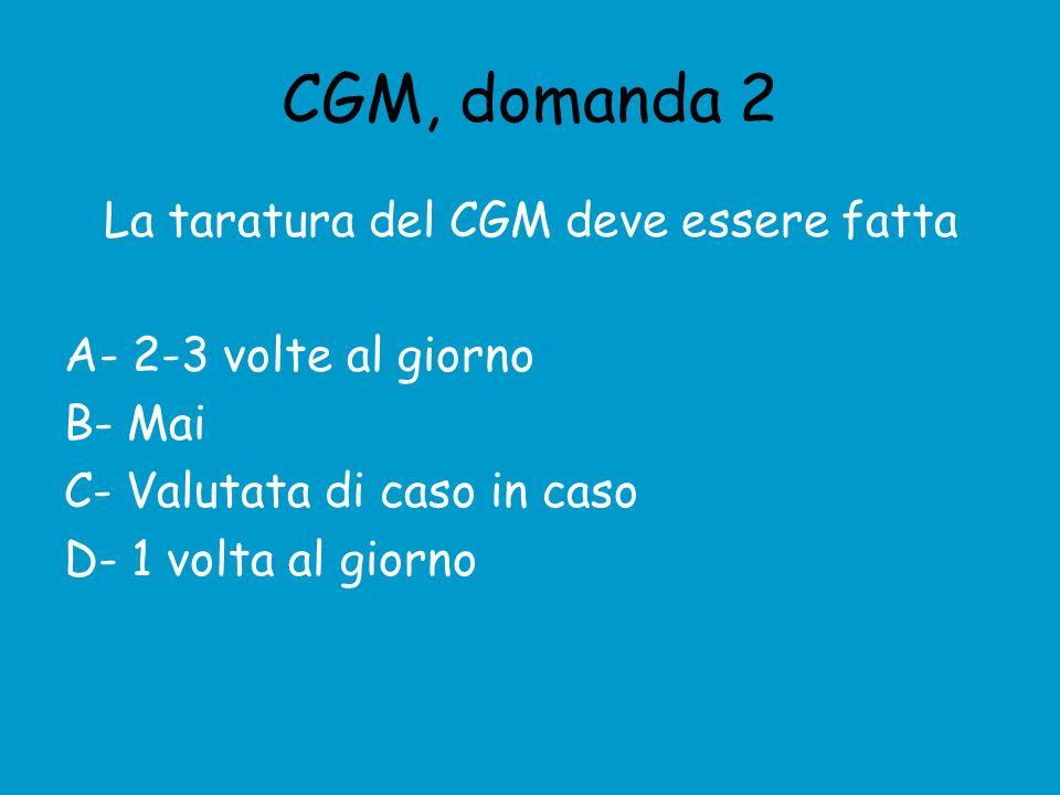 CGM, domanda 2 La taratura del CGM deve essere fatta
