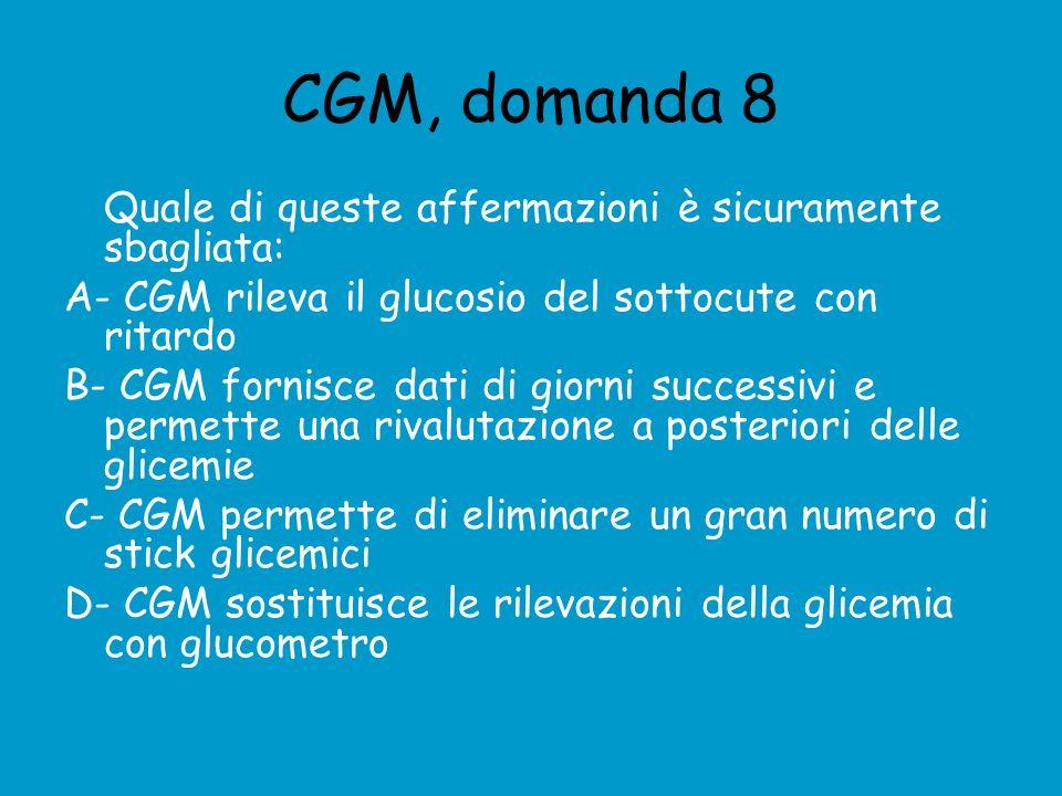 CGM, domanda 8 Quale di queste affermazioni è sicuramente sbagliata: