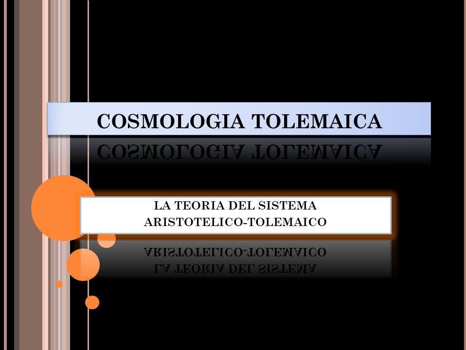 LA TEORIA DEL SISTEMA ARISTOTELICO-TOLEMAICO