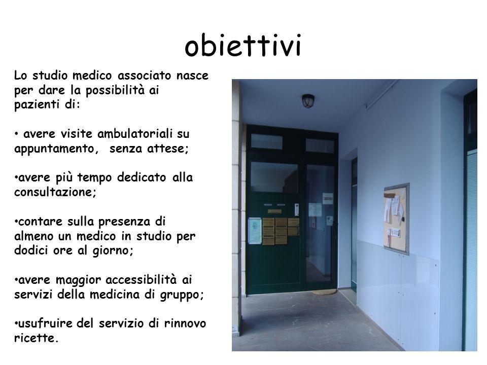 obiettivi Lo studio medico associato nasce per dare la possibilità ai pazienti di: avere visite ambulatoriali su appuntamento, senza attese;