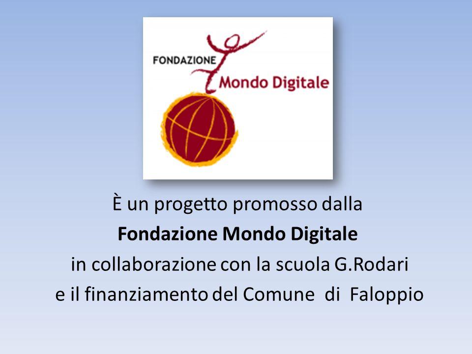 È un progetto promosso dalla Fondazione Mondo Digitale in collaborazione con la scuola G.Rodari e il finanziamento del Comune di Faloppio