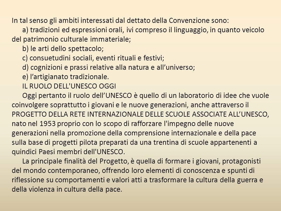 In tal senso gli ambiti interessati dal dettato della Convenzione sono: