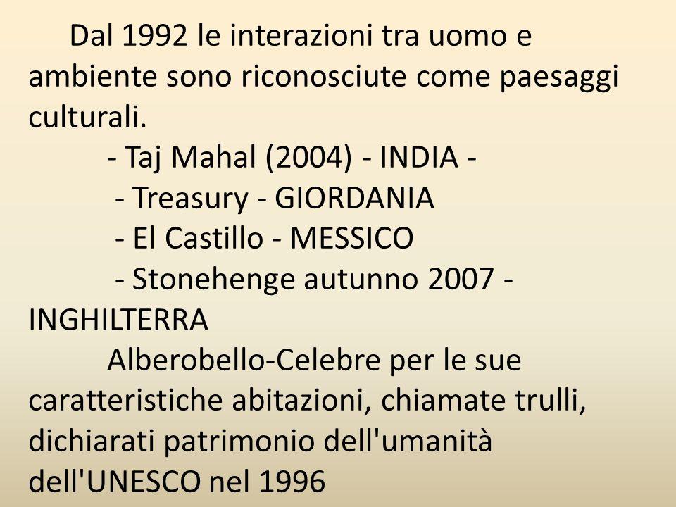 Dal 1992 le interazioni tra uomo e ambiente sono riconosciute come paesaggi culturali.