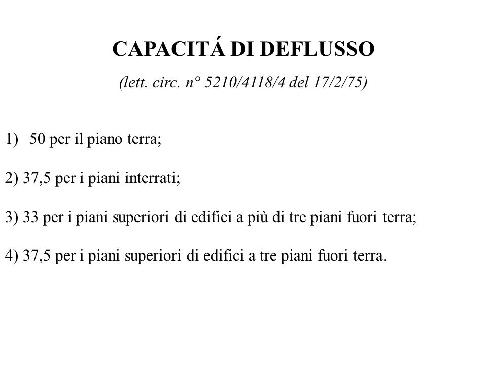CAPACITÁ DI DEFLUSSO (lett. circ. n° 5210/4118/4 del 17/2/75)