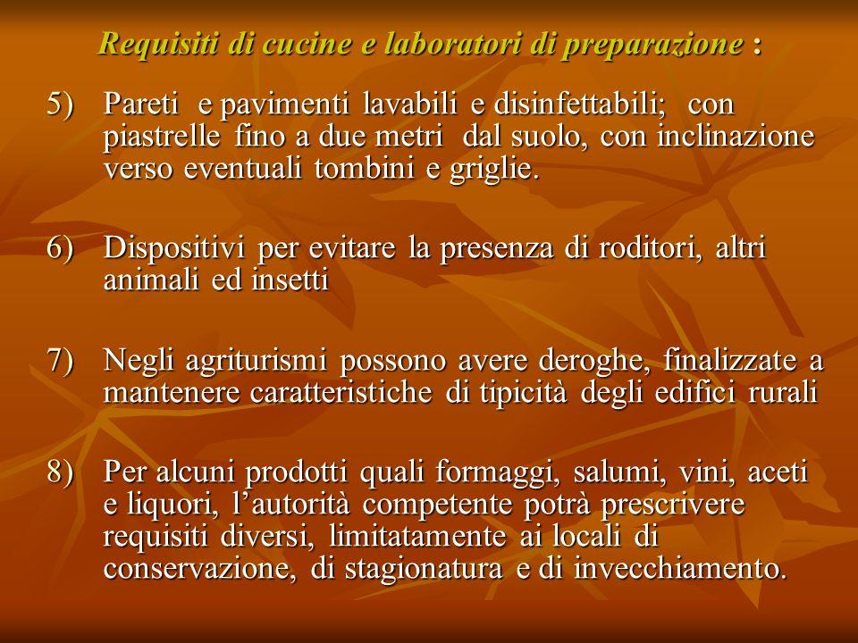 Requisiti di cucine e laboratori di preparazione :