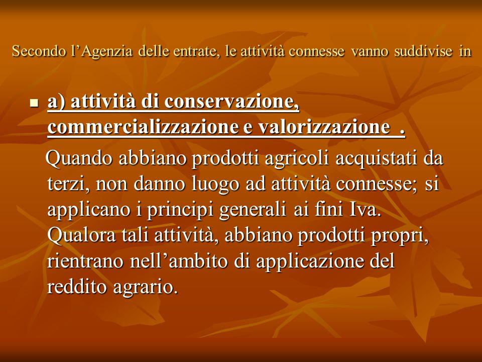 a) attività di conservazione, commercializzazione e valorizzazione .