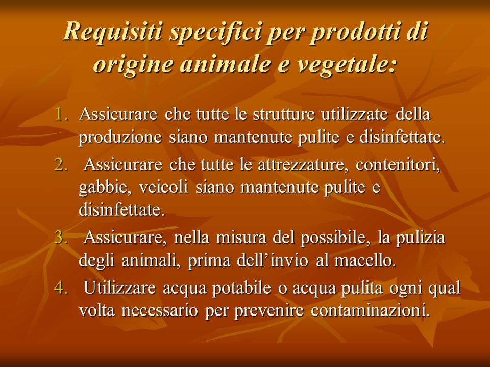 Requisiti specifici per prodotti di origine animale e vegetale: