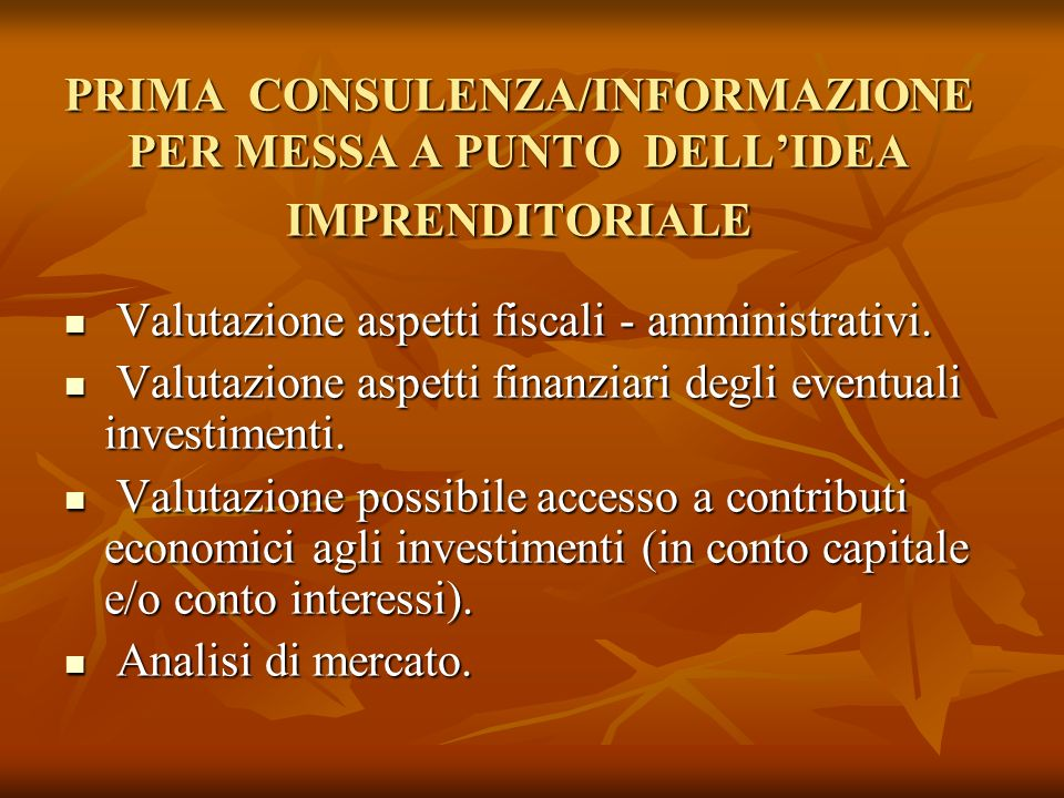 PRIMA CONSULENZA/INFORMAZIONE PER MESSA A PUNTO DELL'IDEA IMPRENDITORIALE