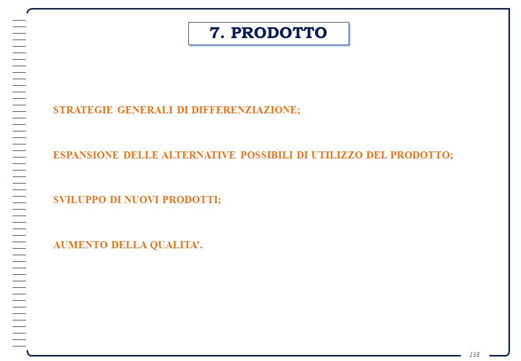 7. PRODOTTO STRATEGIE GENERALI DI DIFFERENZIAZIONE;