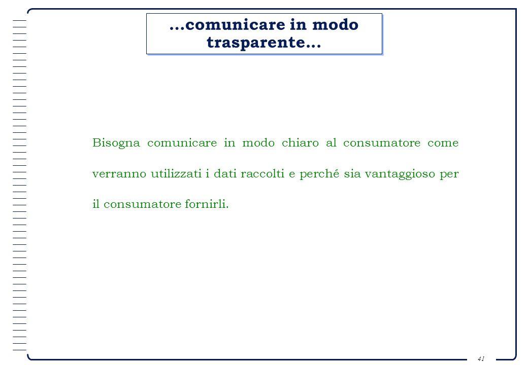 …comunicare in modo trasparente...
