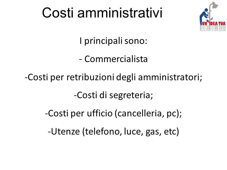 Costi amministrativi I principali sono: - Commercialista