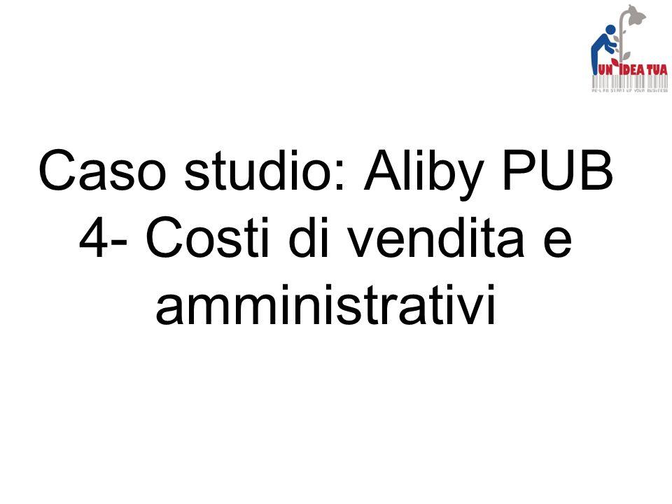 Caso studio: Aliby PUB 4- Costi di vendita e amministrativi
