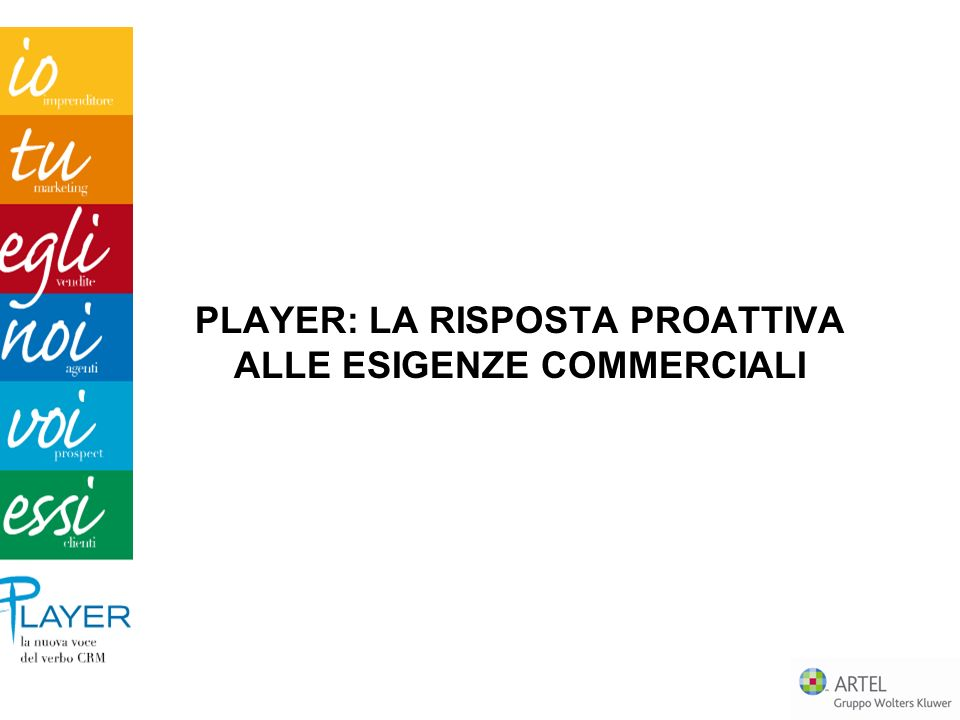 PLAYER: LA RISPOSTA PROATTIVA ALLE ESIGENZE COMMERCIALI