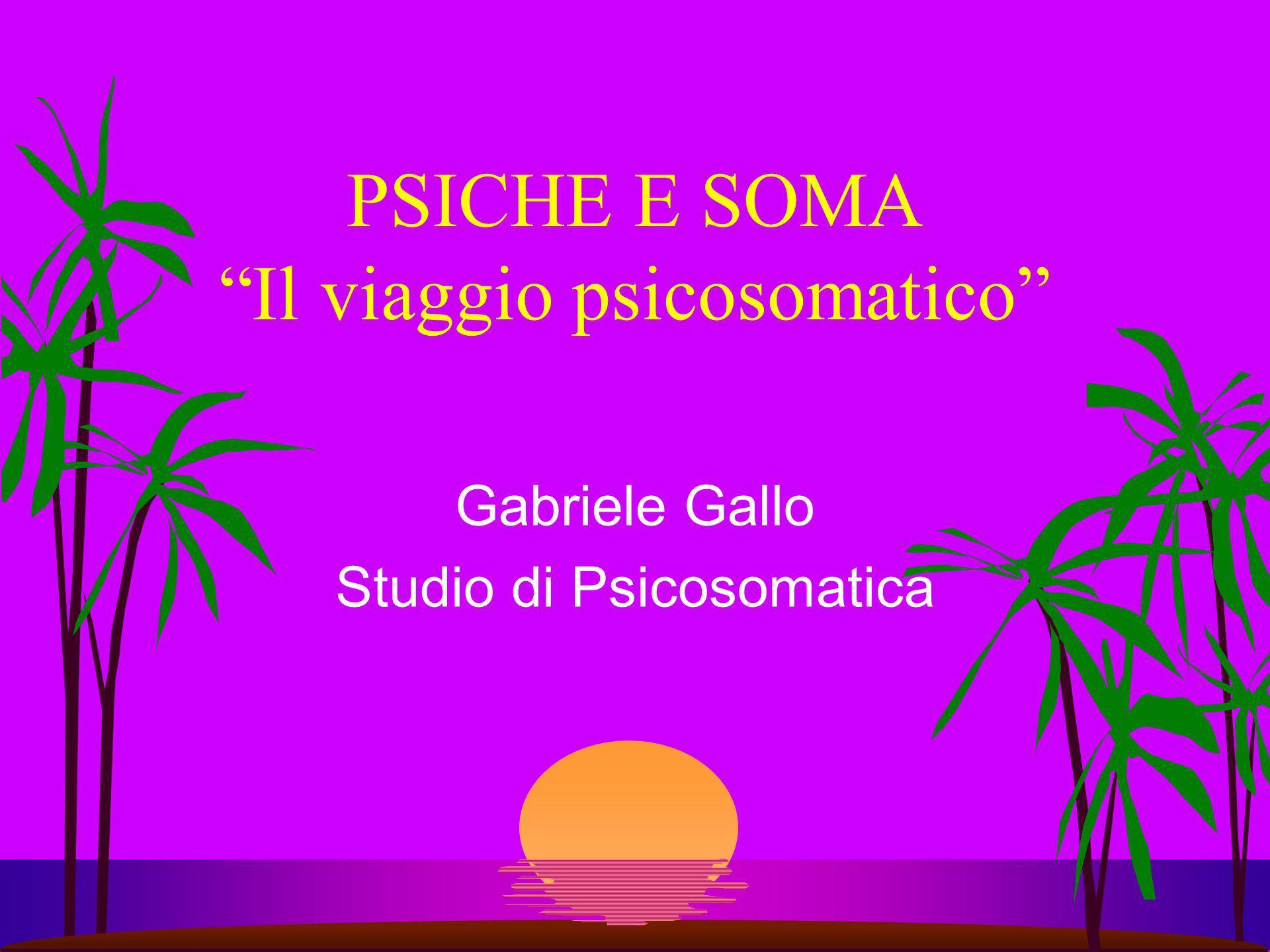 PSICHE E SOMA Il viaggio psicosomatico