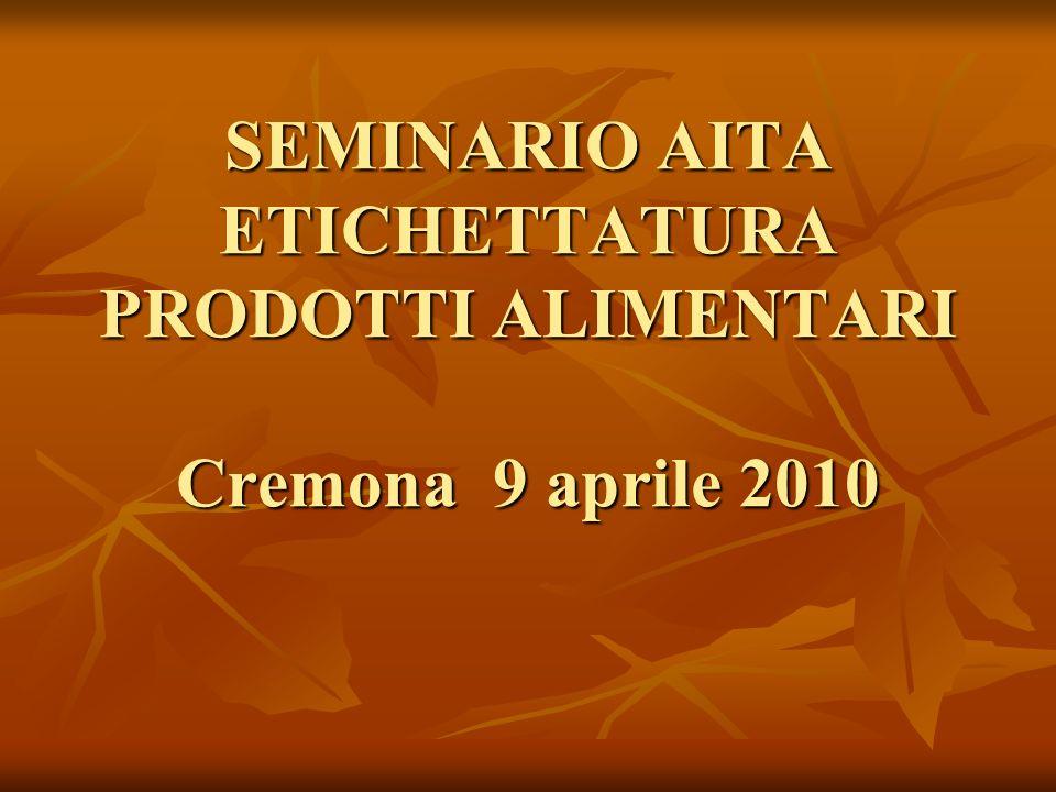SEMINARIO AITA ETICHETTATURA PRODOTTI ALIMENTARI Cremona 9 aprile 2010
