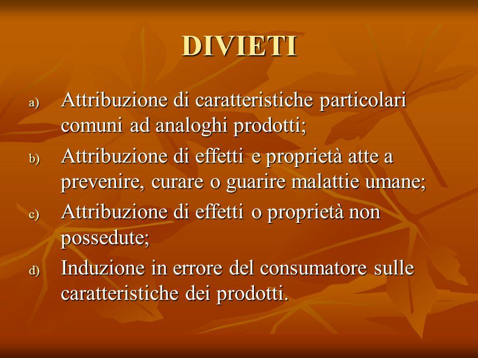 DIVIETI Attribuzione di caratteristiche particolari comuni ad analoghi prodotti;
