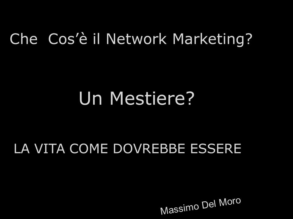 Un Mestiere Che Cos'è il Network Marketing