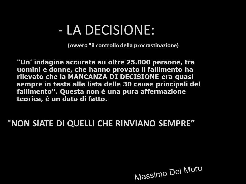 - LA DECISIONE: NON SIATE DI QUELLI CHE RINVIANO SEMPRE