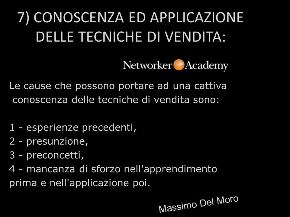 7) CONOSCENZA ED APPLICAZIONE DELLE TECNICHE DI VENDITA:
