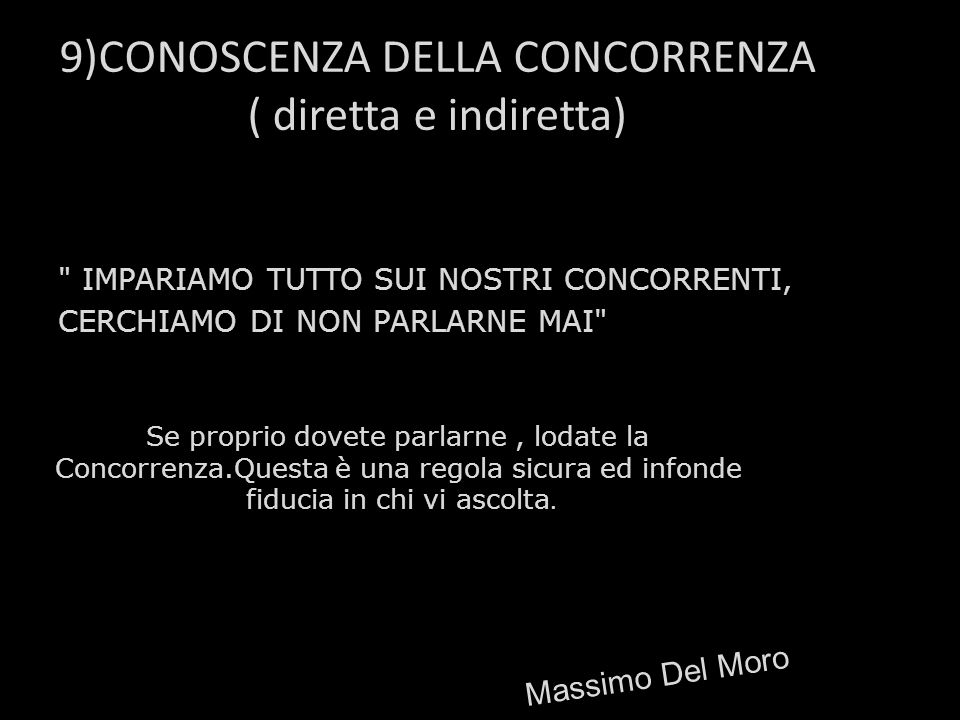 9)CONOSCENZA DELLA CONCORRENZA ( diretta e indiretta)
