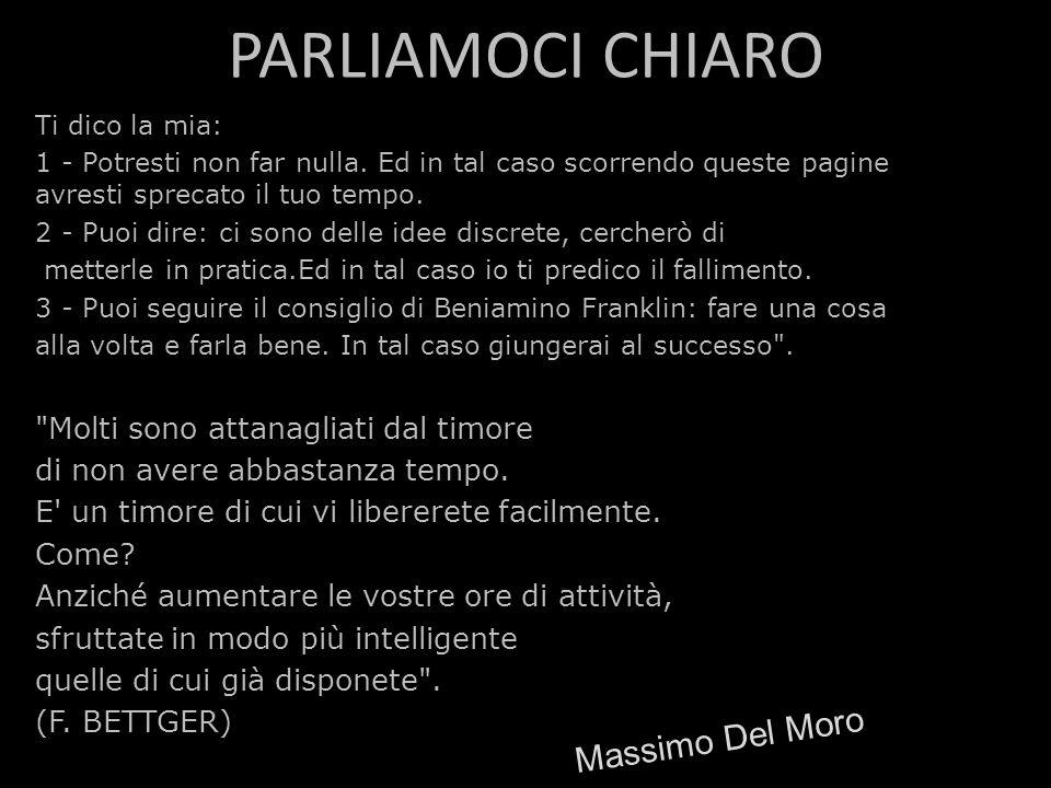 PARLIAMOCI CHIARO Massimo Del Moro Molti sono attanagliati dal timore