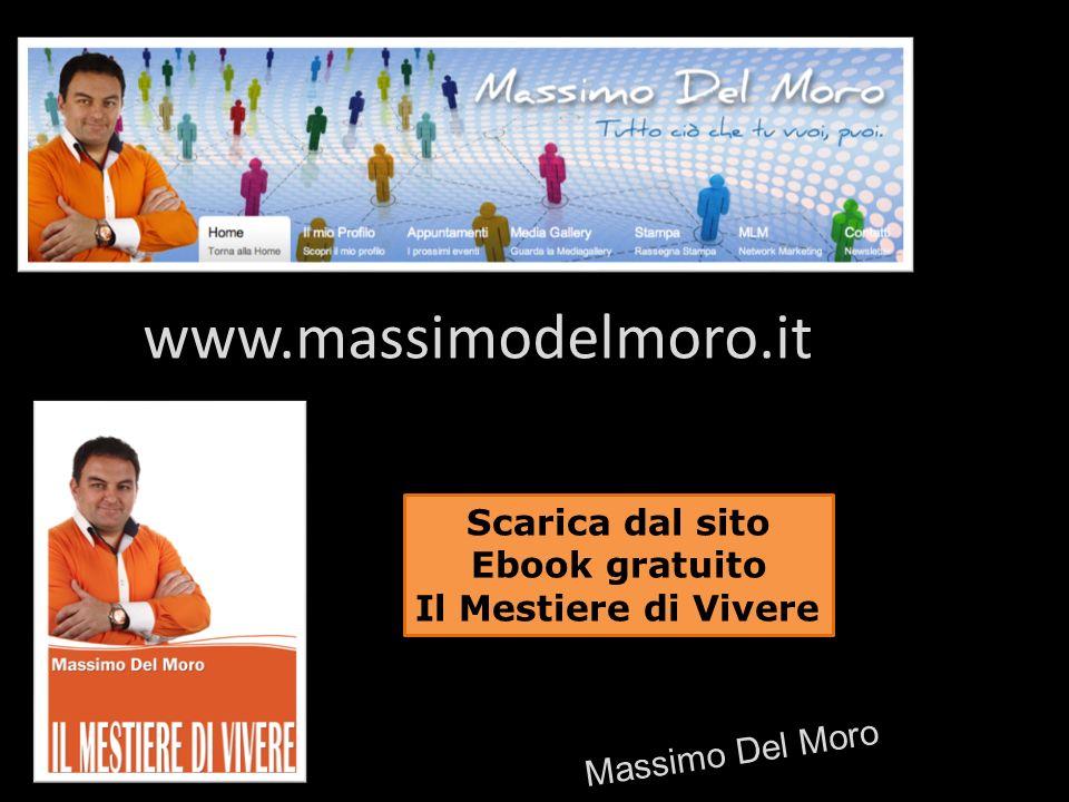 www.massimodelmoro.it Scarica dal sito Ebook gratuito
