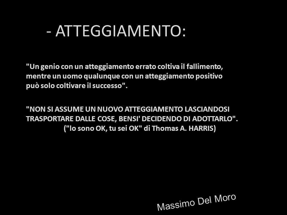 - ATTEGGIAMENTO: Massimo Del Moro