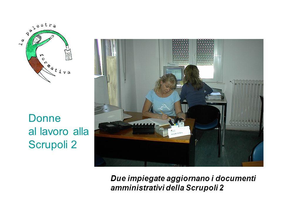 Donne al lavoro alla Scrupoli 2