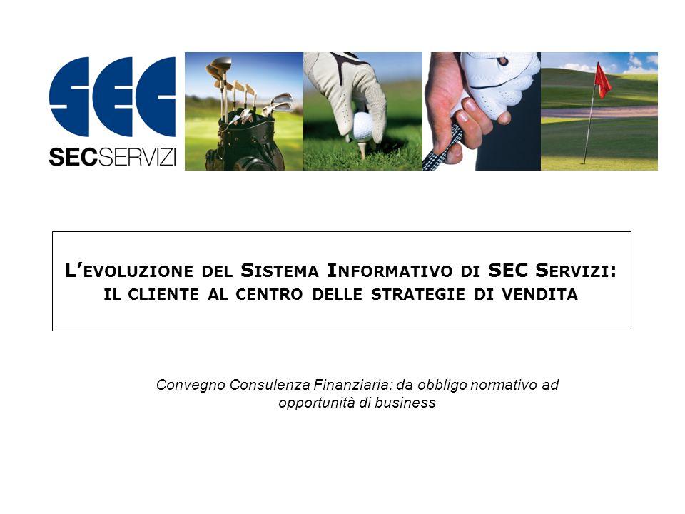L'evoluzione del Sistema Informativo di SEC Servizi: il cliente al centro delle strategie di vendita