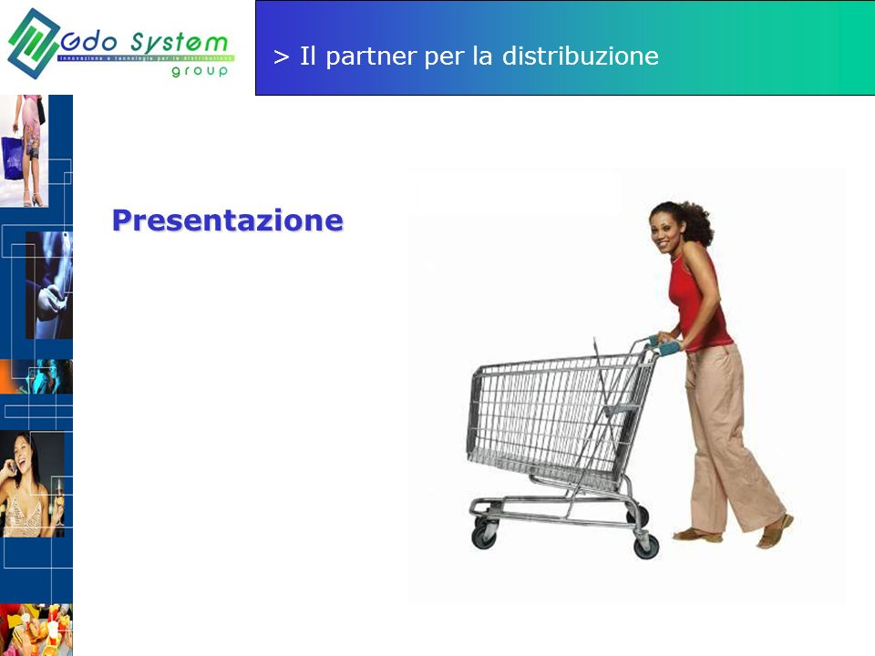 > Il partner per la distribuzione