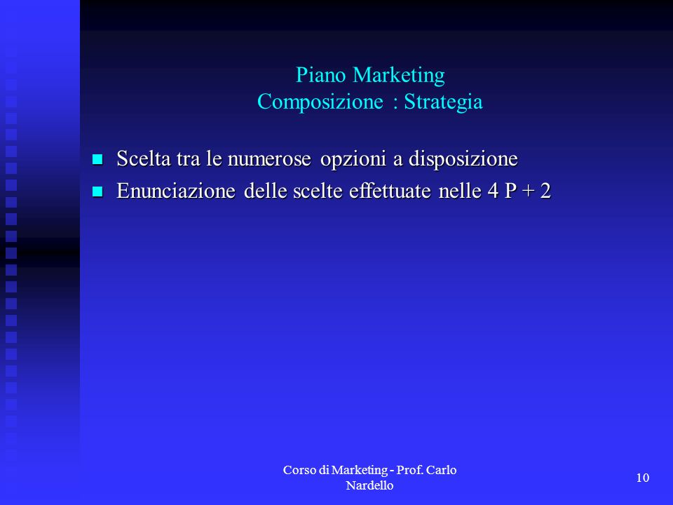 Piano Marketing Composizione : Strategia