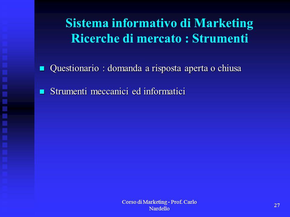 Sistema informativo di Marketing Ricerche di mercato : Strumenti