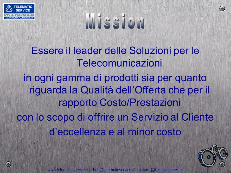 Mission Essere il leader delle Soluzioni per le Telecomunicazioni