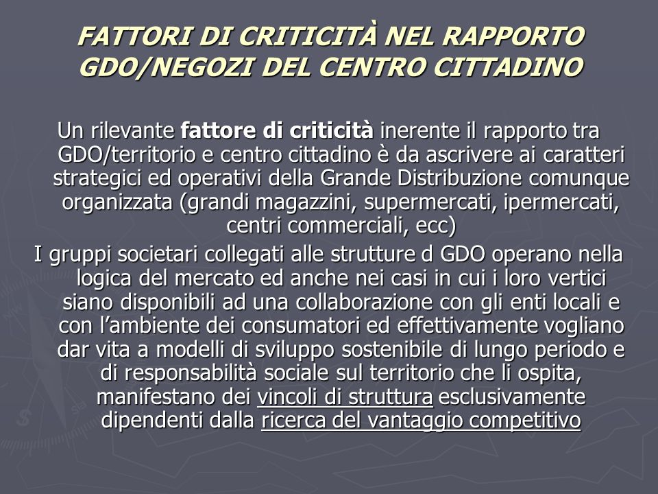 FATTORI DI CRITICITÀ NEL RAPPORTO GDO/NEGOZI DEL CENTRO CITTADINO