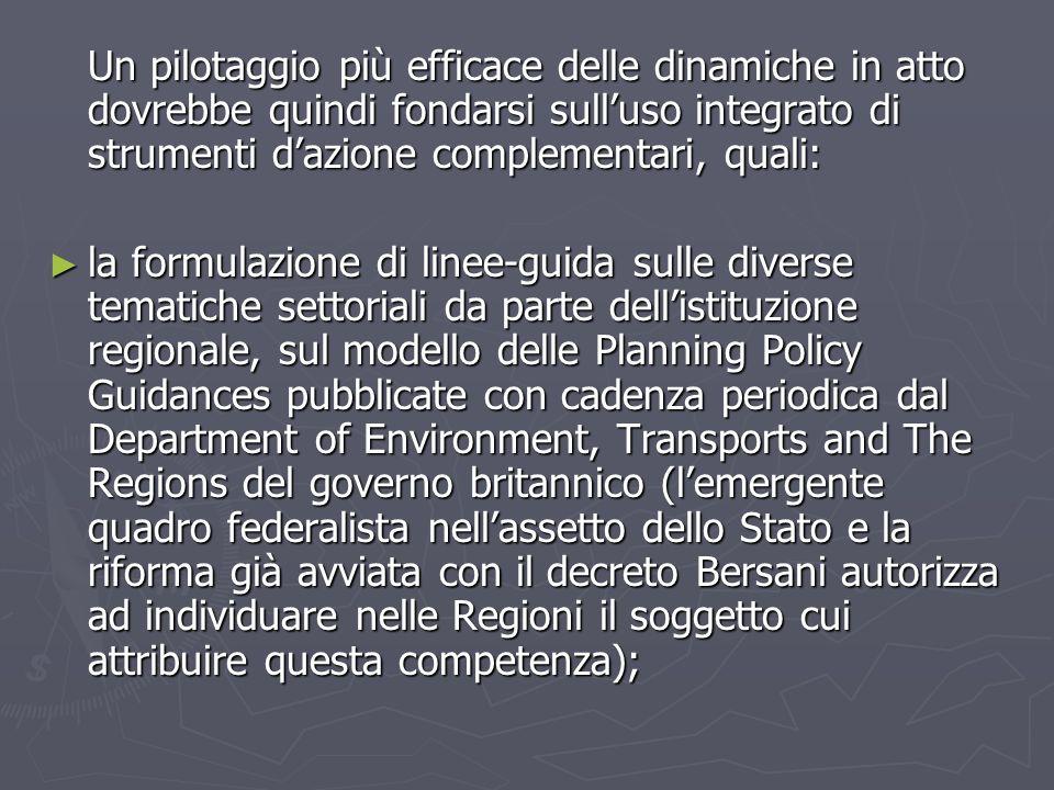 Un pilotaggio più efficace delle dinamiche in atto dovrebbe quindi fondarsi sull'uso integrato di strumenti d'azione complementari, quali: