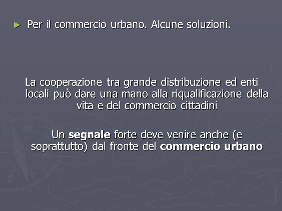 Per il commercio urbano. Alcune soluzioni.