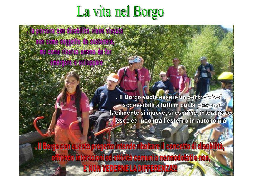 La vita nel Borgo . la persona con disabilità viene vissuta