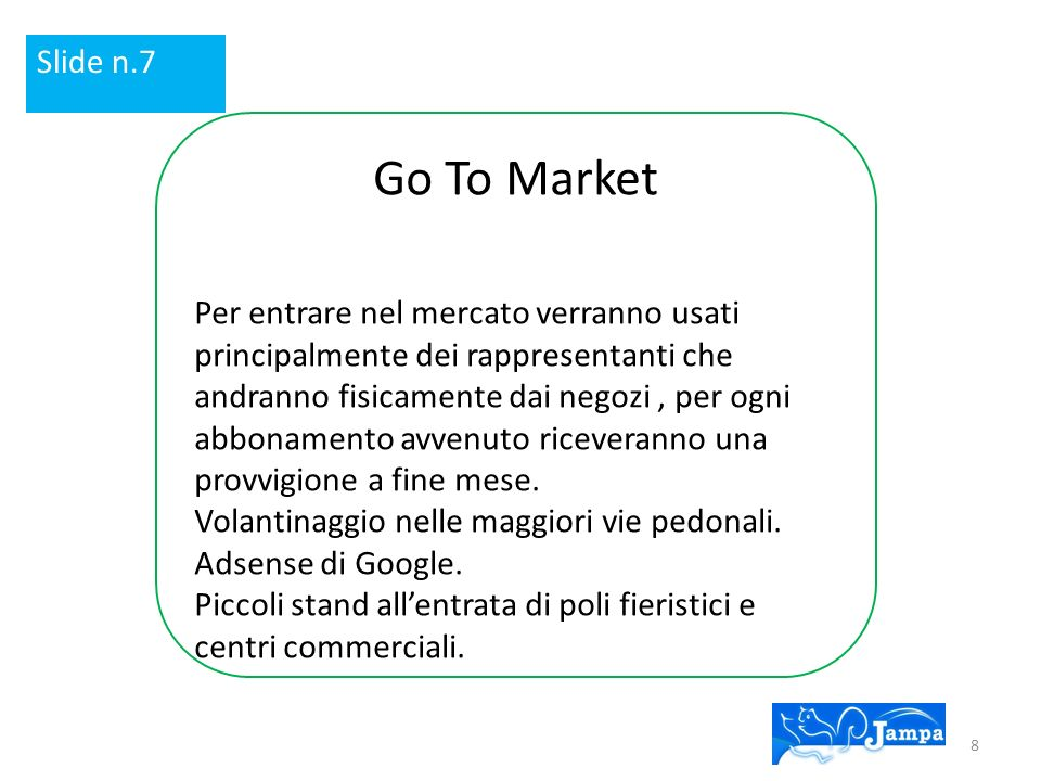 Slide n.7 Go To Market.