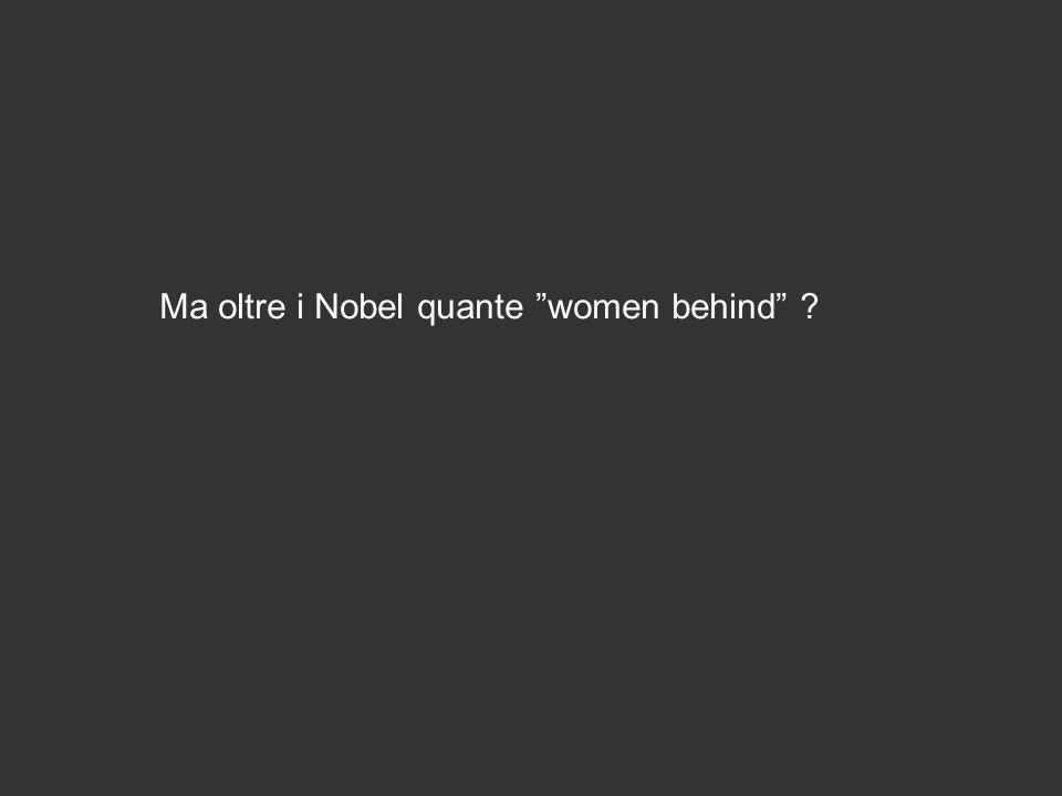 Ma oltre i Nobel quante women behind