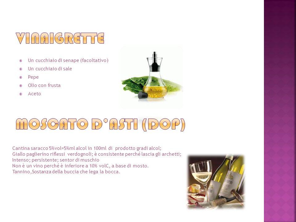 vinaigrette Moscato d'asti (DOP) Un cucchiaio di senape (facoltativo)