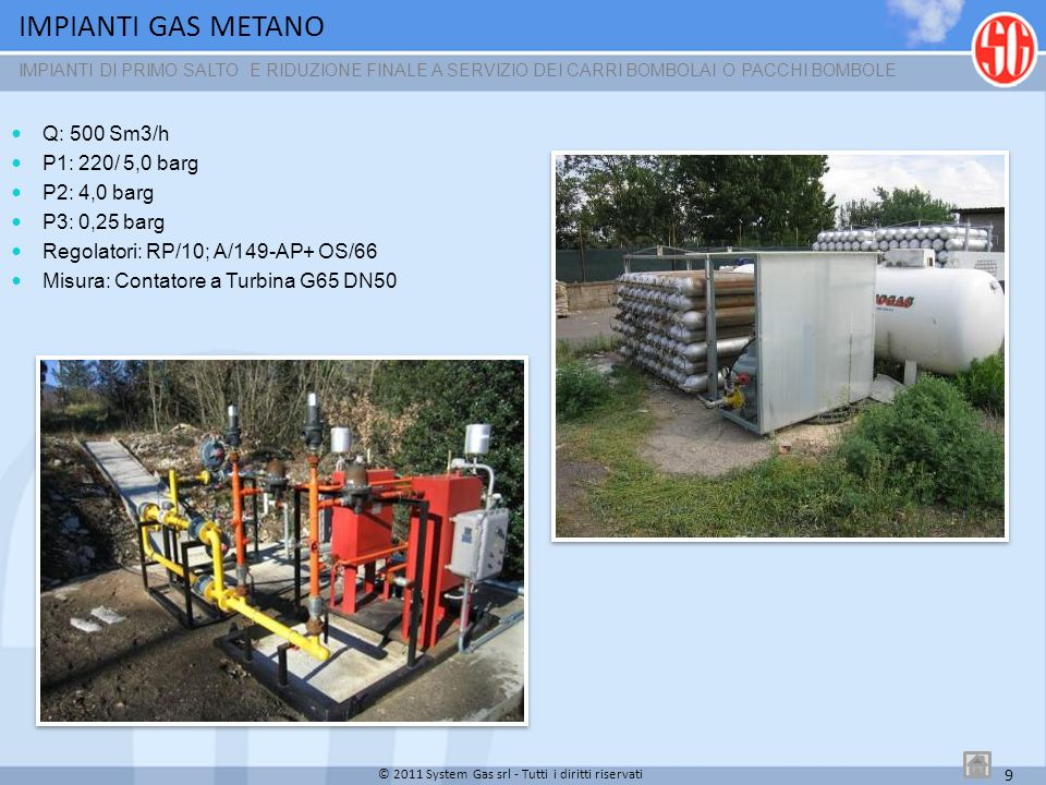 IMPIANTI GAS METANO Q: 500 Sm3/h P1: 220/ 5,0 barg P2: 4,0 barg