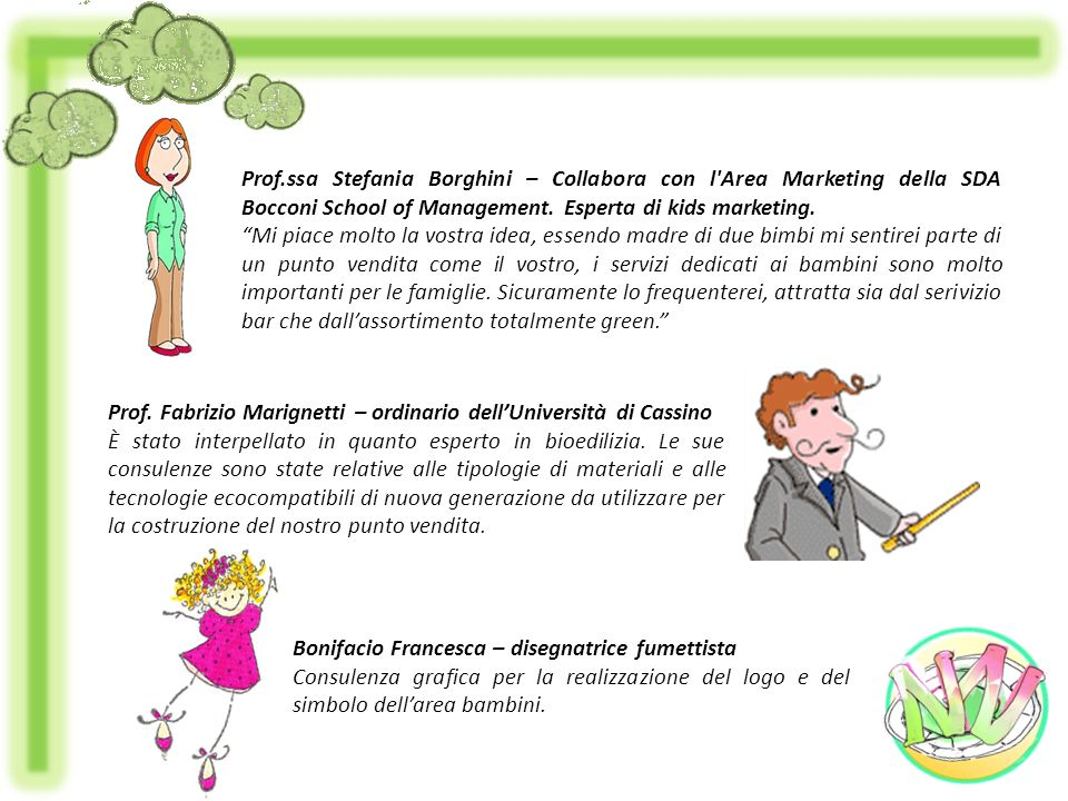 Prof.ssa Stefania Borghini – Collabora con l Area Marketing della SDA Bocconi School of Management. Esperta di kids marketing.