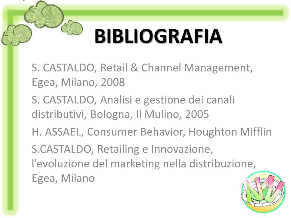 BIBLIOGRAFIA S. CASTALDO, Retail & Channel Management, Egea, Milano, 2008.