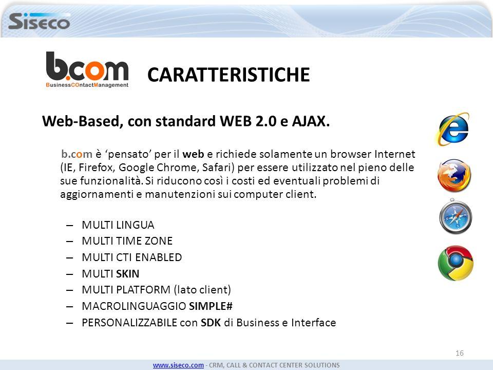 CARATTERISTICHE Web-Based, con standard WEB 2.0 e AJAX.