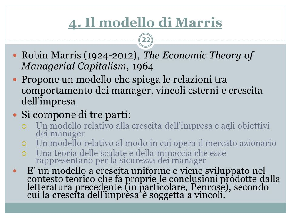 4. Il modello di Marris Si compone di tre parti: