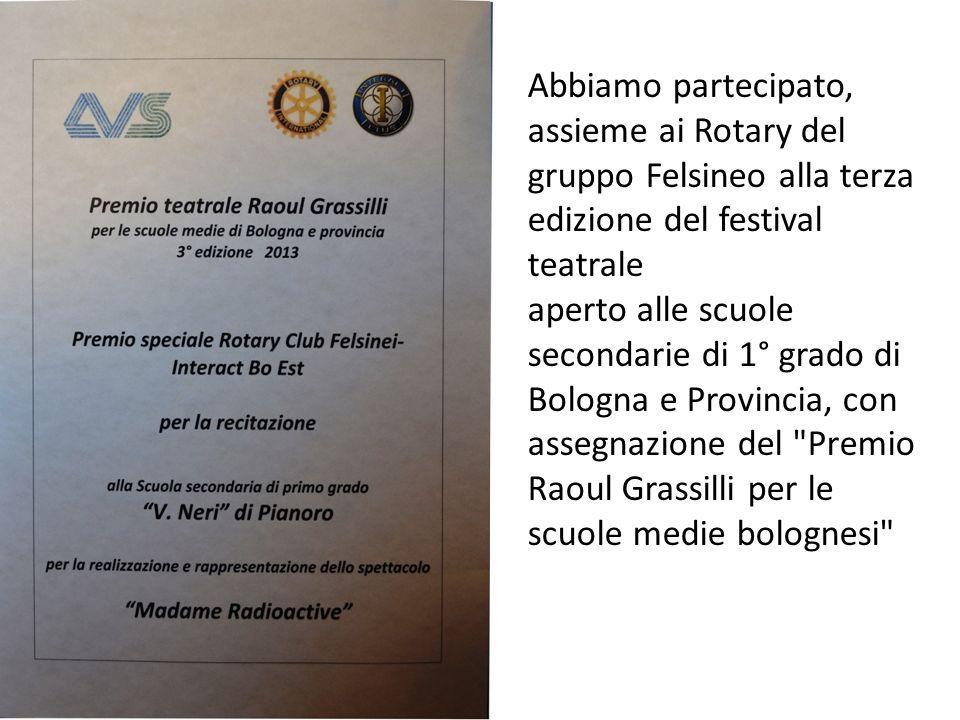 Abbiamo partecipato, assieme ai Rotary del gruppo Felsineo alla terza edizione del festival teatrale